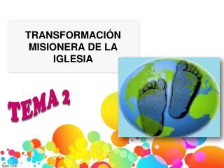 TRANSFORMACIÓN MISIONERA DE LA IGLESIA