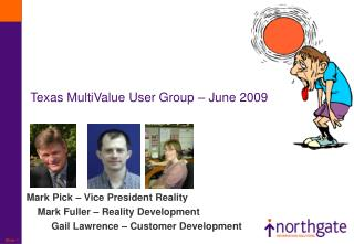 Texas MultiValue User Group – June 2009