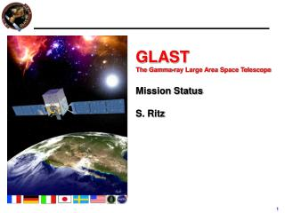 GLAST  The Gamma-ray Large Area Space Telescope Mission Status S. Ritz