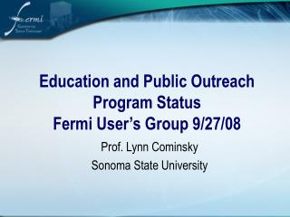 Education and Public Outreach Program Status Fermi User's Group 9/27/08