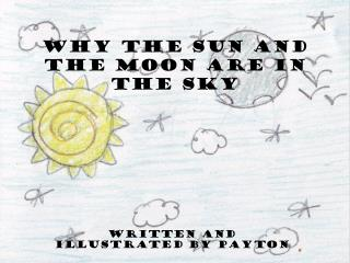 Why The Sun and the Moon are in the Sky