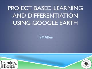 Project Based Learning and Differentiation using Google Earth