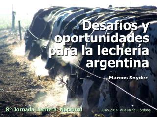 Desafíos y oportunidades para la lechería argentina