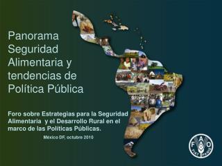 Panorama Seguridad Alimentaria y tendencias de Política Pública