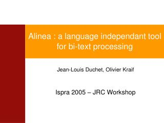 Alinea : a language independant tool for bi-text processing