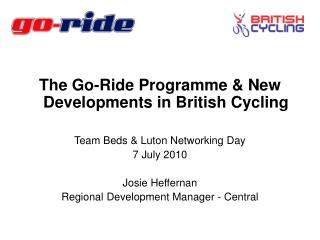 The Go-Ride Programme & New Developments in British Cycling Team Beds & Luton Networking Day