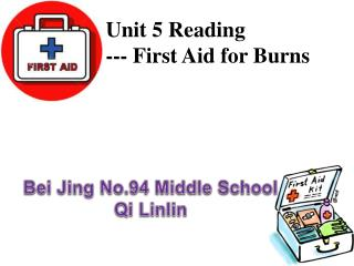 Unit 5 Reading  --- First Aid for Burns