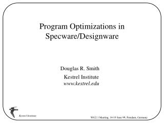 Program Optimizations in Specware/Designware