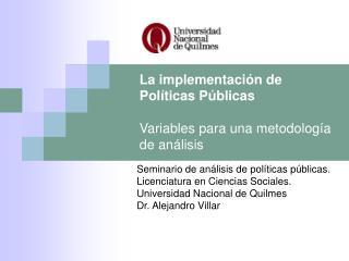 La implementación de Políticas Públicas Variables para una metodología de análisis