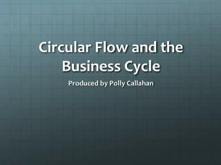 Circular Flow and the Business Cycle