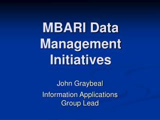 MBARI Data Management Initiatives