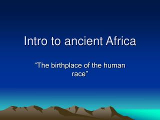 Intro to ancient Africa