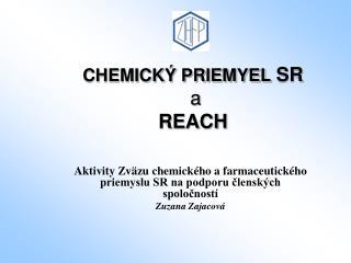 CHEMICKÝ PRIEMYEL  SR  a  REACH