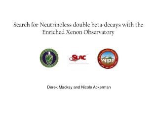 Search for Neutrinoless double beta-decays with the  Enriched Xenon Observatory