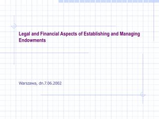 Legal and Financial Aspects of Establishing and Managing Endowments