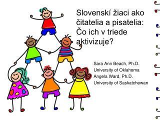 Slovenskí žiaci ako čitatelia a pisatelia: Čo ich v triede aktivizuje?