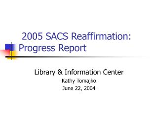 2005 SACS Reaffirmation:  Progress Report