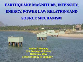 EARTHQUAKE MAGNITUDE, INTENSITY, ENERGY, POWER LAW RELATIONS AND  SOURCE MECHANISM