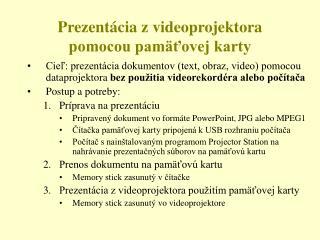 Prezentácia z videoprojektora pomocou pamäťovej karty