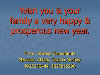 Wish you & your family a very happy & prosperous new year.