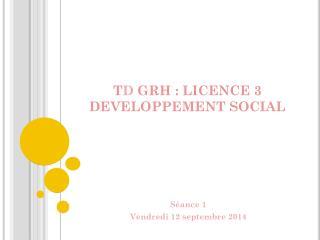T D  GRH : LICENCE 3 DEVELOPPEMENT SOCIAL