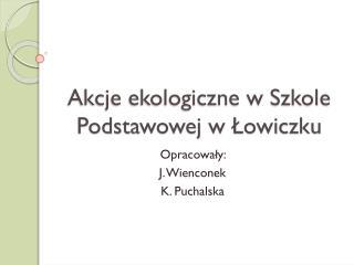 Akcje ekologiczne w Szkole Podstawowej w Łowiczku