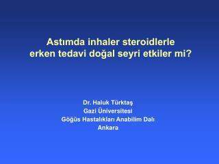 Astımda inhaler steroidlerle erken tedavi doğal seyri etkiler mi?