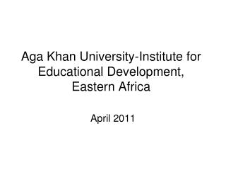 Aga Khan University-Institute for Educational Development, Eastern Africa