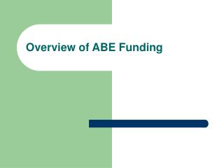 Overview of ABE Funding