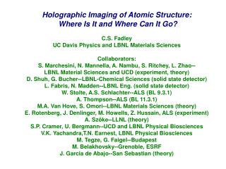Holographic Imaging of Atomic Structure:  Where Is It and Where Can It Go? C.S. Fadley