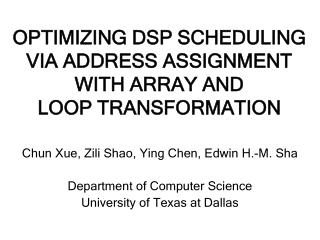 OPTIMIZING DSP SCHEDULING  VIA ADDRESS ASSIGNMENT WITH ARRAY AND LOOP TRANSFORMATION