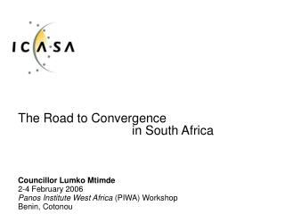 The Road to Convergence       in South Africa
