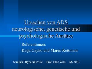 Ursachen von ADS neurologische, genetische und psychologische Ans tze