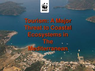 Tourism: A Major Threat to Coastal Ecosystems in The Mediterranean