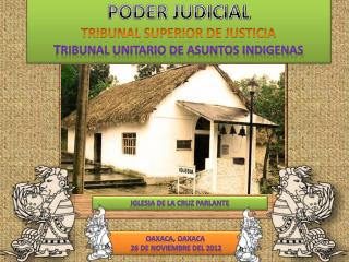 PODER JUDICIAL TRIBUNAL SUPERIOR DE JUSTICIA T RIBUNAL UNITARIO DE ASUNTOS INDIGENAS
