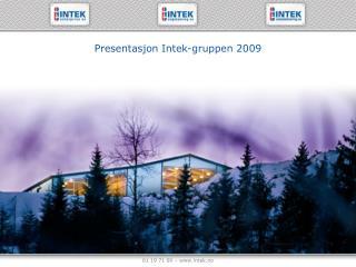 Presentasjon Intek-gruppen 2009