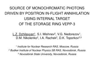 SOURCE OF MONOCHROMATIC PHOTONS DRIVEN BY POSITRON IN-FLIGHT ANNIHILATION USING INTERNAL TARGET