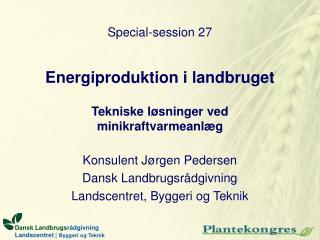 Energiproduktion i landbruget Tekniske løsninger ved minikraftvarmeanlæg