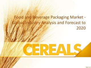 Food and Beverage Packaging Industry, 2020 Global Forecast a