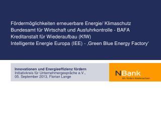 Innovationen und Energieeffizienz fördern Initiativkreis für Unternehmergespräche e.V.,