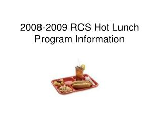 2008-2009 RCS Hot Lunch Program Information