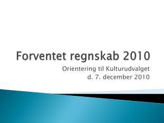 Forventet regnskab 2010