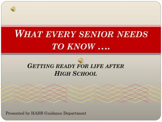 What every senior needs to know ….