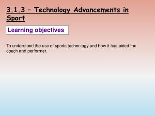 3.1.3 – Technology Advancements in Sport