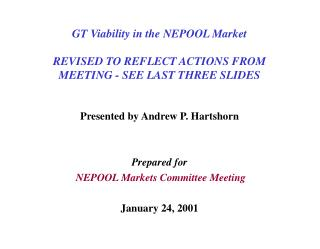 GT Viability in the NEPOOL Market REVISED TO REFLECT ACTIONS FROM MEETING - SEE LAST THREE SLIDES