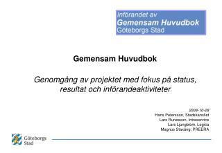 Gemensam Huvudbok Genomgång av projektet med fokus på status, resultat och införandeaktiviteter