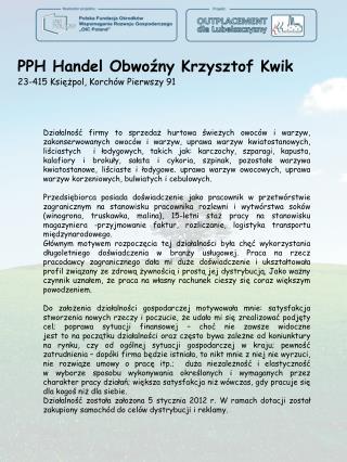 PPH Handel Obwoźny Krzysztof Kwik 23-415 Księżpol, Korchów Pierwszy 91