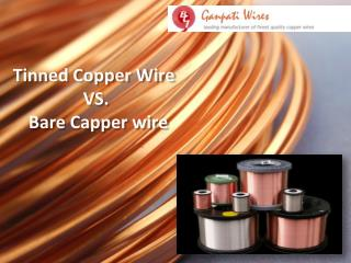 Tinned Copper Wire vs Bare Capper wire