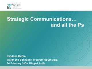 Strategic Communications�                                and all the Ps