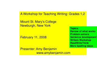 A Workshop for Teaching Writing: Grades 1,2 Mount St. Mary's College Newburgh, New York